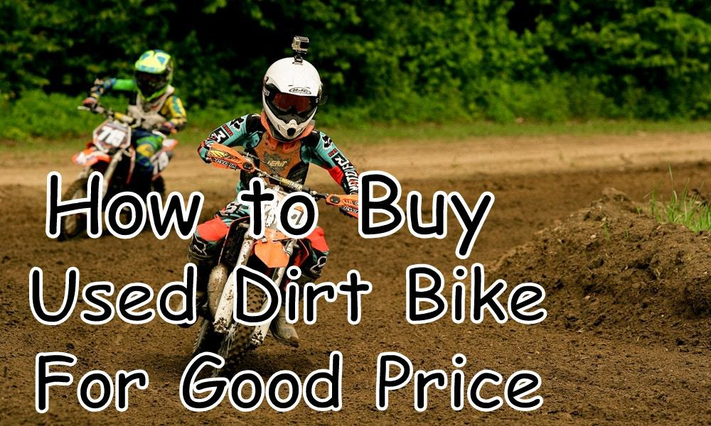 How to buy used dirt bike - Dirt Bike For Sale