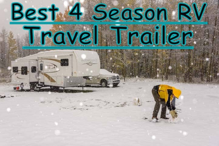 Best 4 Season Travel Trailer Cold Winter Weather Dec 2019