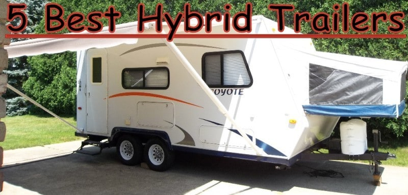 5 Best Hybrid Travel RV/Camping Trailers (Updated September