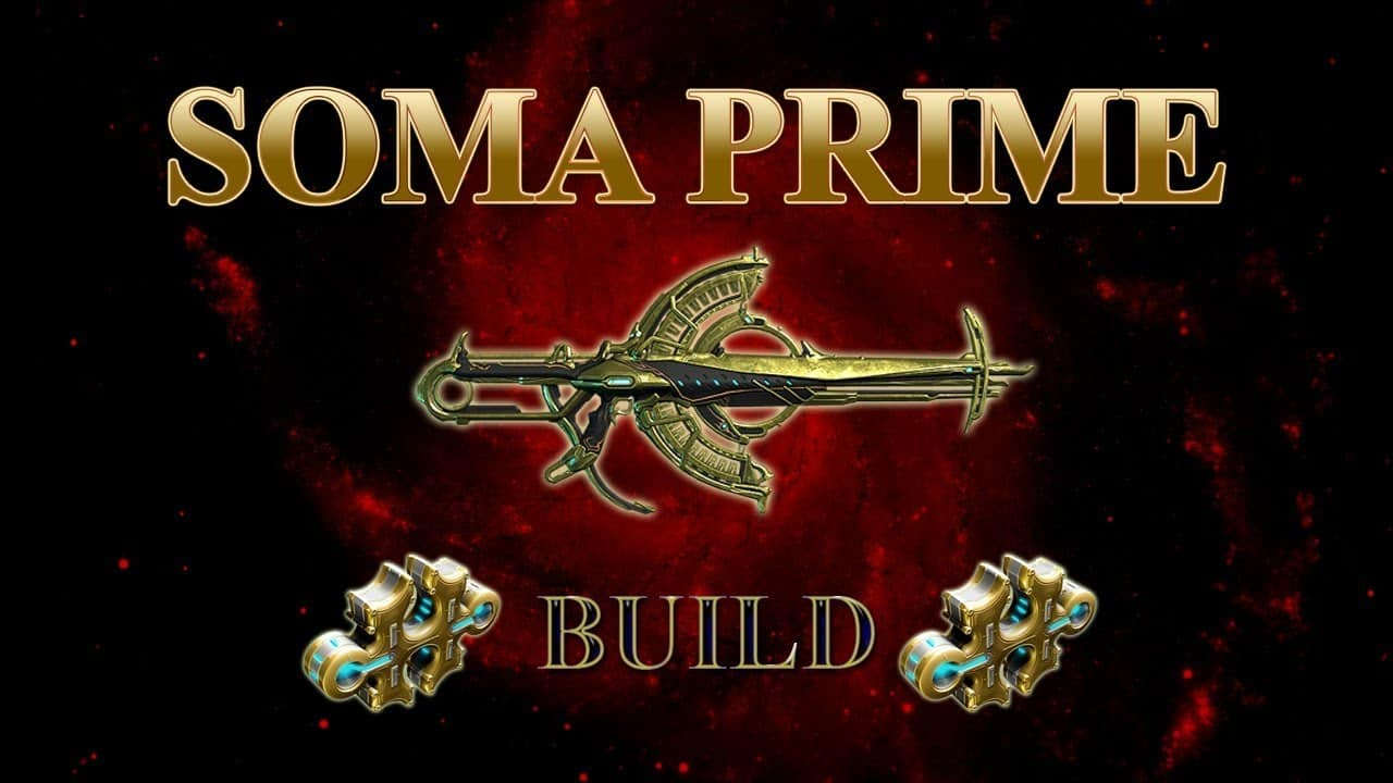 Warframe Soma Prime Build