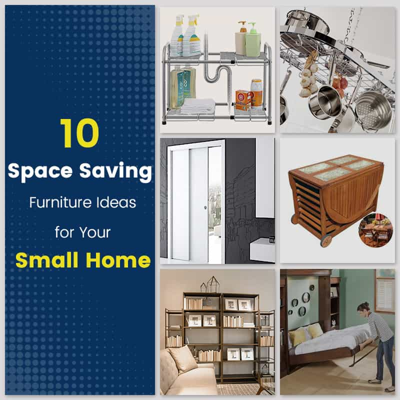 10 Space Saving Furniture Ideas For Your Small Home